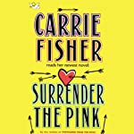 Surrender the Pink | Carrie Fisher