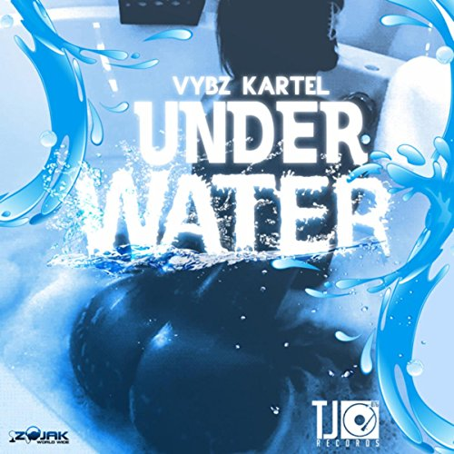 Under Water Explicit By Vybz Kartel On Amazon Music