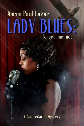 Download Lady Blues: forget-me-not: A Gus LeGarde Mystery (LeGarde Mysteries) (Volume 10) PDF