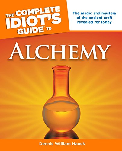 The Complete Idiot's Guide to Alchemy: The Magic and Mystery of the Ancient Craft Revealed for Today (Complete Idiot's Guides)