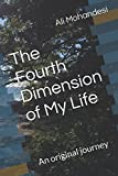 The Fourth Dimension of My Life: An original journey