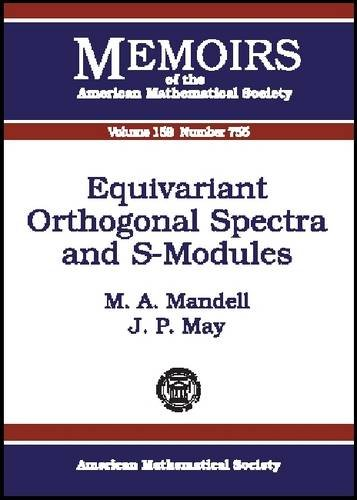 Equivariant Orthogonal Spectra and S-Modules (Memoirs of the American Mathematical Society)