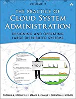 The Practice Of Cloud System Administration: