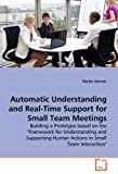 Automatic Understanding and Real-Time Support for Small Team Meetings, Martin Schnorr, 3639279166