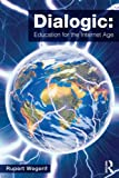 Dialogic: Education for the Internet Age, Wegerif, Rupert, 0415536790