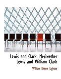 Lewis and Clark, William Rheem Lighton, 0554571455