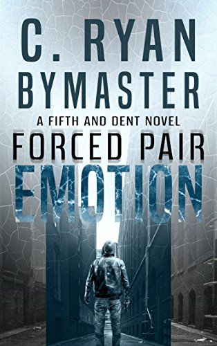 Sometimes a sociopath is the only hope for ensuring the emotional freedom of the world. eMOTION: Forced Pair by C. Ryan Bymaster