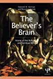 The Believer's Brain, Kenneth M. Heilman and Russell S. Donda, 1848725019