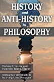 History and Anti-History in Philosophy, Lavine, T. Z. and Tejera, V., 141284309X