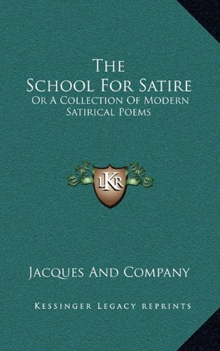 The School For Satire: Or A Collection Of Modern Satirical Poems ebook