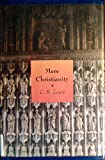Mere Christianity: A Revised and Enlarged Edition, with a New Introduction, of the Three Books, The Case for Christianity, Christian Behaviour and Beyond Personality