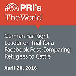 German Far-Right Leader on Trial for a Facebook Post Comparing Refugees to Cattle