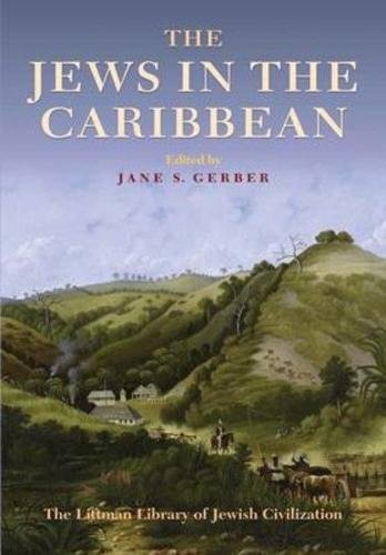 The Jews in the Caribbean (Littman Library of Jewish Civilization)