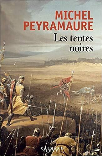 Les Tentes noires - Michel Peyramaure