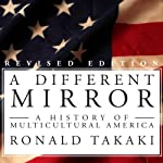 A Different Mirror: A History of Multicultural America | Ronald Takaki