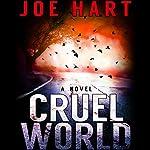 Cruel World: A Novel | Joe Hart