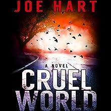 Cruel World: A Novel Audiobook by Joe Hart Narrated by Fajer Al-Kaisi