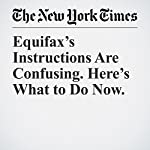 Equifax's Instructions Are Confusing. Here's What to Do Now. | Ron Lieber