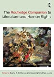 The Routledge Companion to Literature and Human Rights (Routledge Literature Companions)