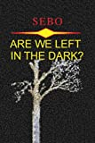 Are We Left in the Dark?, Sebo, 1479741701