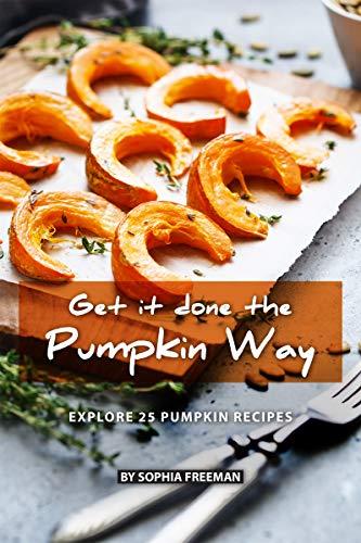 Get it done the Pumpkin Way: Explore 25 Pumpkin -