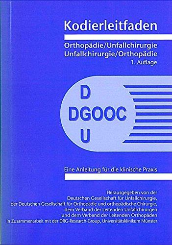 Kodierleitfaden Orthopädie / Unfallchirurgie: Eine Anleitung für die klinische Praxis