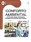 capa de Conforto Ambiental. Iluminação, Cores, Ergonomia, Paisagismo e Critérios Para Projetos