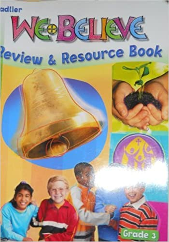 Book We Believe: Review & Resource Book~Grade 3 by William H. Sadlier (2004-08-02)