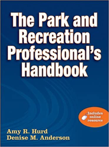 Park And Recreation Professionalu0027s Handbook With Online Resource, The  Har/Psc Edition