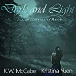 Dark and Light: A Small Collection of Poetry | K. W. McCabe