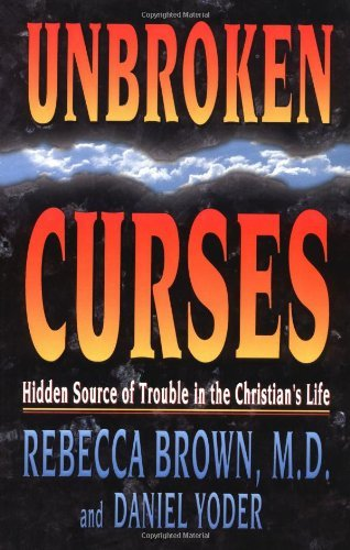 Unbroken Curses: Hidden Source of Trouble in the Christian's Life (Praise To The Lord The Almighty Scripture)