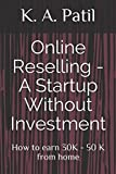 Online Reselling - A Startup Without Investment: How to earn 30K - 50 K from home (Money making ways)