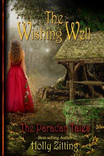 Amazon the wishing well the paradan tales book 1 ebook the wishing well the paradan tales book 1 by zitting holly fandeluxe Epub