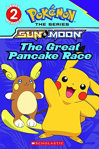 Great Pancake - The Great Pancake Race (Pokemon) (Turtleback School & Library Binding Edition) (Scholastic Reader, Level 2: Pokemon the Series: Sun & Moon)