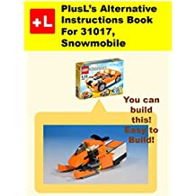 PlusL's Alternative Instruction For 31017,Snowmobile: You can build the Snowmobile out of your own bricks!
