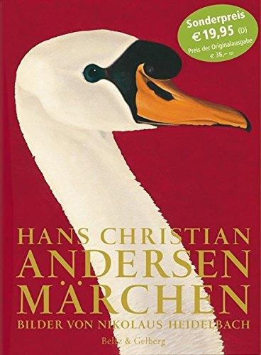 Hans Christian Andersen Märchen: Bilder von Nikolaus Heidelbach. Sonderausgabe