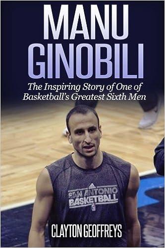 b7a142e17 Manu Ginobili  The Inspiring Story of One of Basketball s Greatest Sixth  Men Basketball Biography Books  Amazon.es  Clayton Geoffreys  Libros en  idiomas ...