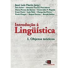 Introdução à Linguística I. Objetos Teóricos