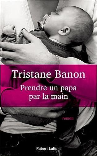 Prendre un papa par la main de Tristane Banon 51cZGqfsm6L._SX311_BO1,204,203,200_