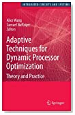 Adaptive Techniques for Dynamic Processor Optimization: Theory and Practice (Integrated Circuits and Systems)