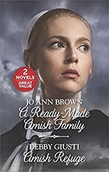 A Ready-Made Amish Family and Amish Refuge: A Ready-Made Amish Family\Amish Refuge (Amish Hearts) by [Brown, Jo Ann, Giusti, Debby]
