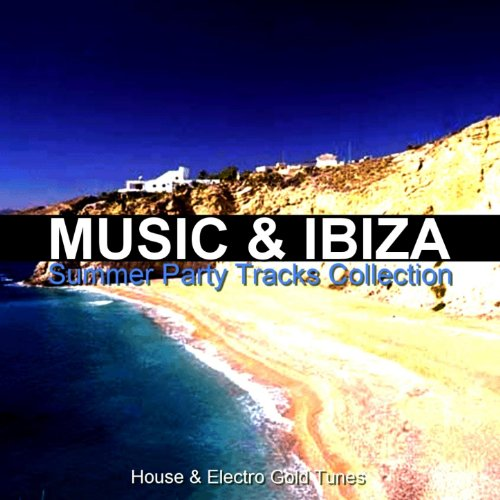 Music ibiza summer party tracks collection house for Classic ibiza house tracks