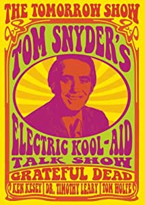 The Tomorrow Show - Tom Snyder's Electric Kool-Aid Talk Show