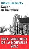 img - for L'espoir En Contrebande (Prix Goncourt De La Nouvelle 2012) (French Edition) book / textbook / text book