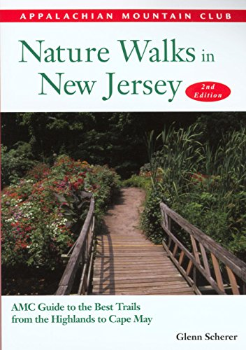 Nature Walks in New Jersey, 2nd: AMC Guide to the Best Trails from the Highlands to Cape - In Outlets Jersey New