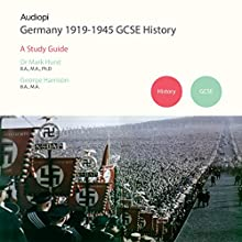Germany 1919-1945 History GCSE Study Guide Audiobook by George Harrison, Mark Hurst Narrated by Matt Addis, Jennifer English