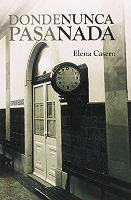 Amazon.com: Donde nunca pasa nada (Cortoletrajes) (Spanish Edition)  (9788494258657): Casero Viana, Elena: Books