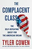 """*Now a Wall Street Journal and Washington Post Bestseller*          """"Tyler Cowen's blog, Marginal Revolution, is the first thing I read every morning. And his brilliant new book, The Complacent Class, has been on my nightstand after I devoure..."""
