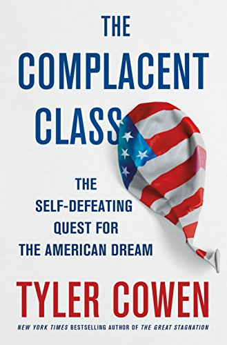 Download PDF The Complacent Class - The Self-Defeating Quest for the American Dream
