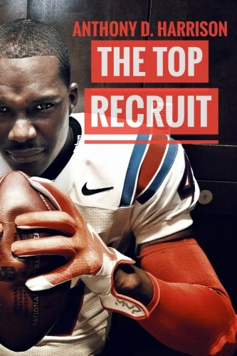 The Top Recruit: A Student-Athlete's Guide to Being Recruited